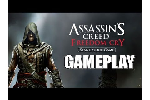 Assassin's Creed Freedom Cry Standalone Game Gameplay ...