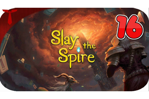 SLAY THE SPIRE PC GAME | PART 16 - YouTube