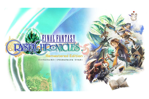 Final Fantasy Crystal Chronicles Remastered Edition ...