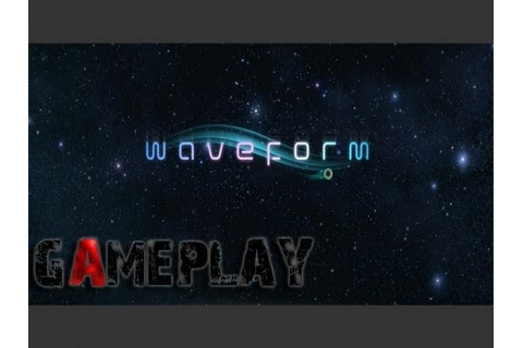 Waveform Gameplay (PC/HD) - YouTube