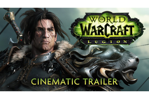 World of Warcraft: Legion Cinematic Trailer - YouTube