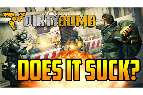 DOES IT SUCK? Dirty Bomb! Game Review. - YouTube