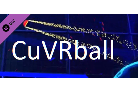 CuVRball - Unlimited Play on Steam