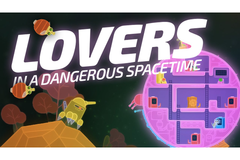 CUTEST SPACE GAME! | Lovers in a Dangerous Spacetime ...