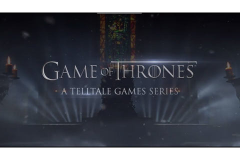 Game of Thrones: A Telltale Games Series - Announcement ...