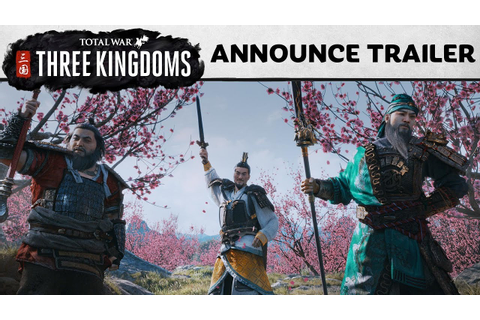 Total War: THREE KINGDOMS - Announcement Cinematic - YouTube
