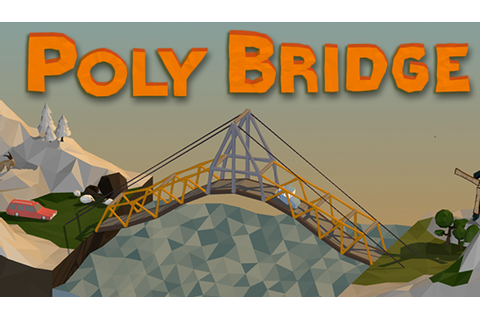 Poly Bridge Comes to Steam Early Access | Invision Game ...