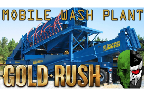Gold Rush the Game: Setting up a MOBILE WASH PLANT! Get ...