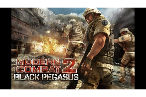 Modern Combat 2 : Black Pegasus - Android Debut Trailer ...