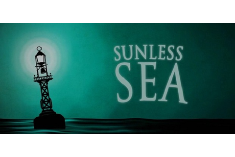 Sunless Sea Game Review - Cliqist.com