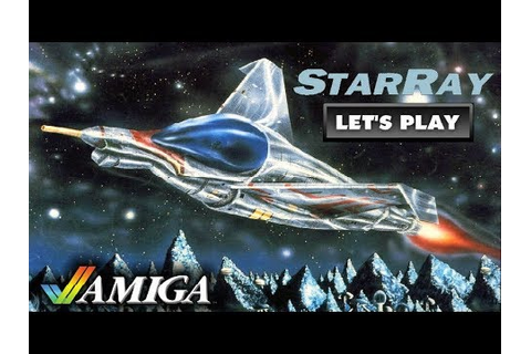LET'S PLAY: STARRAY (AMIGA - With Commentary) - YouTube