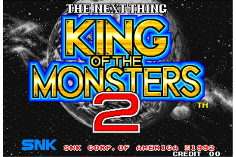 King of the Monsters 2 - The Next Thing - YOU ARE AN ...