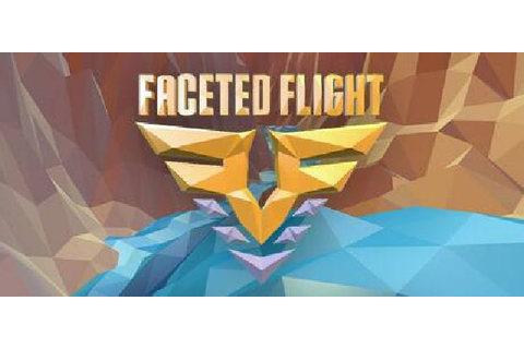 Faceted Flight Free Download « IGGGAMES