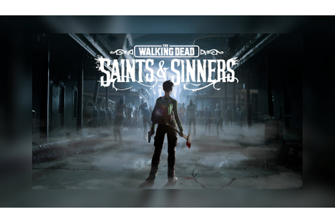 The First Trailer for THE WALKING DEAD: SAINTS & SINNERS ...