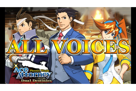Ace Attorney Dual Destinies: All Voices - YouTube