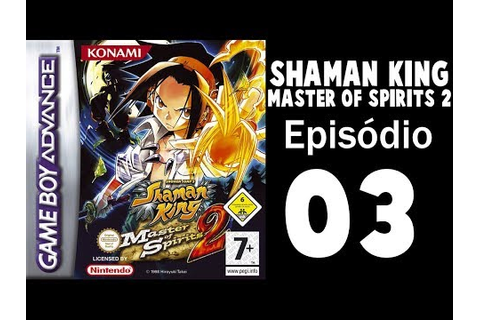 Shaman King: Master of Spirits 2 - Episódio 3 - HankinoEX ...