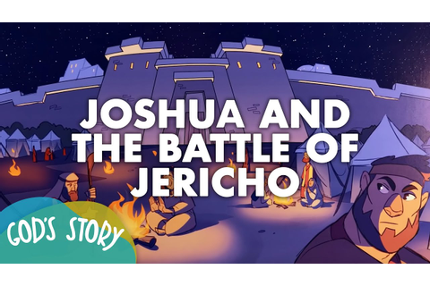 God's Story: Joshua and the Battle of Jericho - YouTube