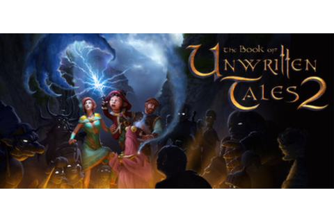 Save 75% on The Book of Unwritten Tales 2 on Steam