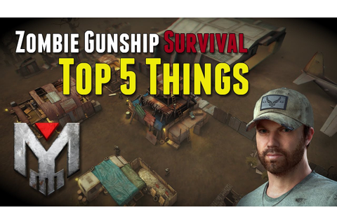 Zombie Gunship Survival - Top 5 Things - YouTube