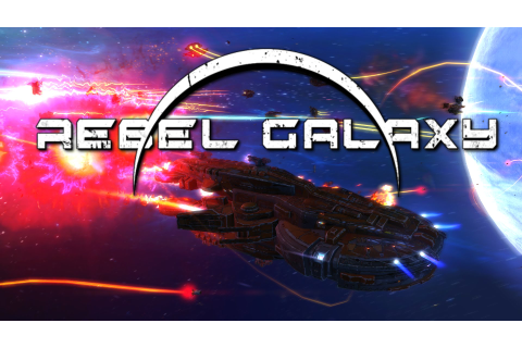 Rebel Galaxy Review - the game that bests Elite Dangerous ...