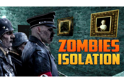 ISOLATION ★ Call of Duty Zombies (Zombie Games) - YouTube