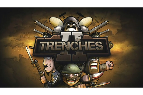 Trenches II - Universal - HD Gameplay Trailer - YouTube