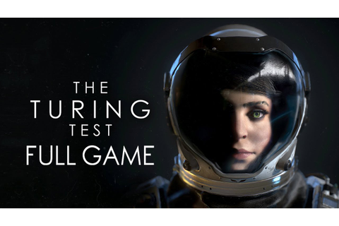 "The Turing Test - Let's Play - ""FULL GAME"" - YouTube"