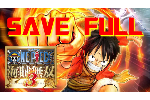 One Piece : Pirate Warriors 3 Save Game Full All S Rank ...