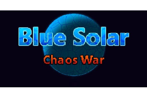 Blue Solar: Chaos War Download Torrent for PC!