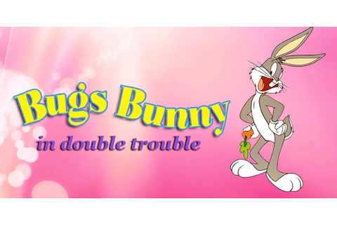 Bugs Bunny in Double Trouble Download Game | GameFabrique