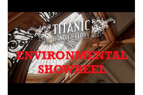 TITANIC: Honor and Glory (Video Game) - ENVIRONMENTAL ...