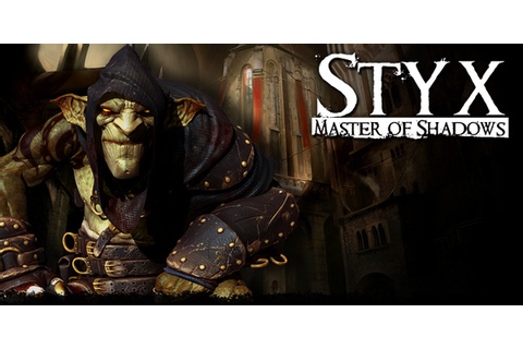 Styx: Master of Shadows review thread (and why you should ...