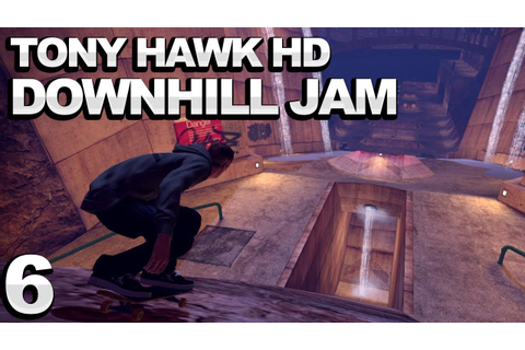 Tony Hawk HD - Downhill Jam Walkthrough (Part 6) - YouTube