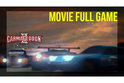 Carmageddon 2: Carpocalypse Now - Movie - Full Game / HD ...