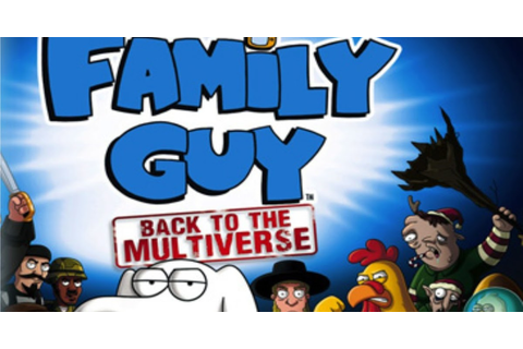 Family Guy Back to the Multiverse | Full Version | PC ...