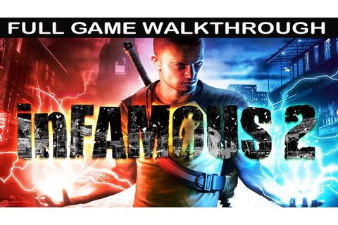 Infamous 2 Full GAME Walkthrough - No Commentary - YouTube