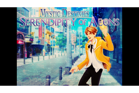 Mystic Destinies: Serendipity of Aeons - Otome Visual ...