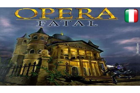 Opera Fatal - Longplay in italiano - YouTube