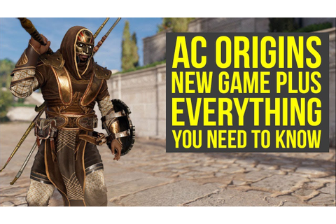 Assassin's Creed Origins New Game Plus EVERYTHING YOU NEED ...