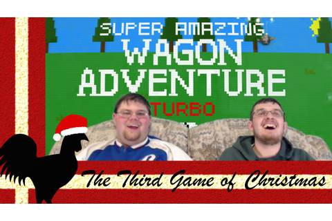 The Third Game of Christmas: Super Amazing Wagon Adventure ...