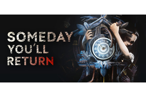 Someday You'll Return on Steam