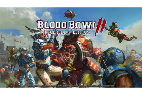 Blood Bowl 2: Legendary Edition Announced; Includes New ...