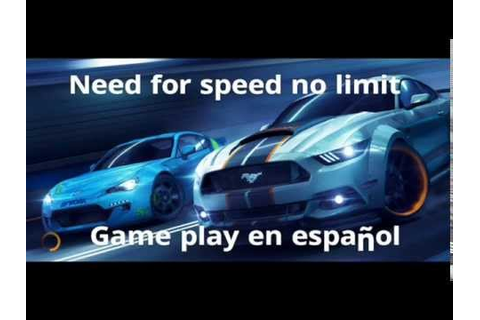 Game play need for speed no limits en español - YouTube
