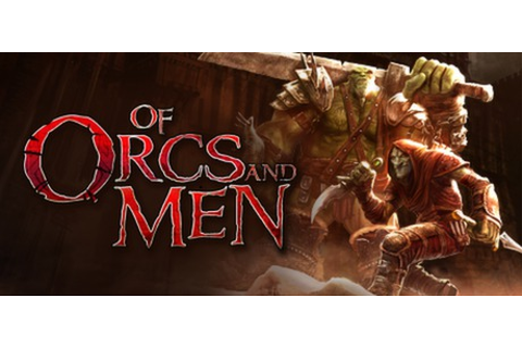 Of Orcs And Men on Steam