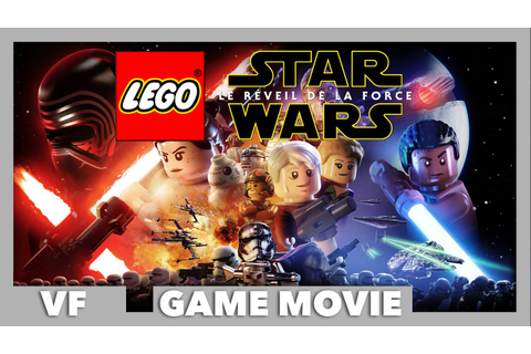 LEGO Star Wars : Le Reveil de La Force - Le Film Complet ...