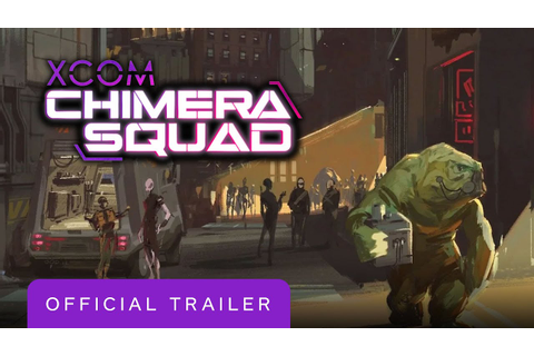 XCOM: Chimera Squad - Official Gameplay Overview Trailer ...