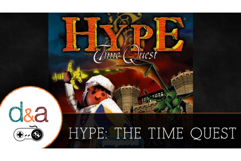 Hype The Time Quest - Part 39 (D&A Play) - YouTube