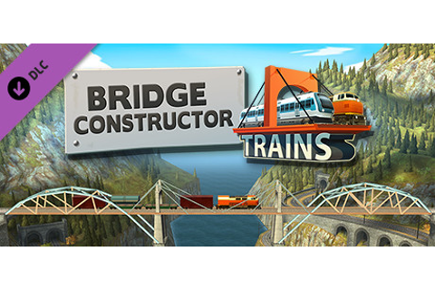 Bridge Constructor Trains - Expansion Pack on Steam
