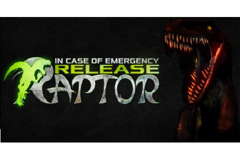 Download In Case of Emergency, Release Raptor for PC & Mac ...
