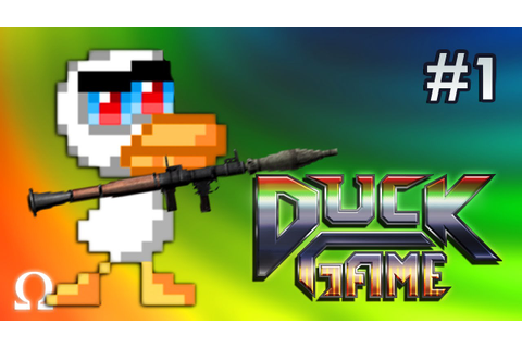 EAT A BAG OF DUCKS YOU DAMN DIRTY QUACKS! | Duck Game #1 ...